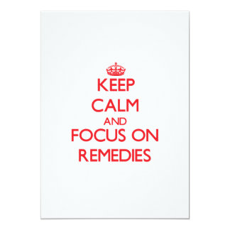 Keep Calm and focus on Remedies Custom Announcement