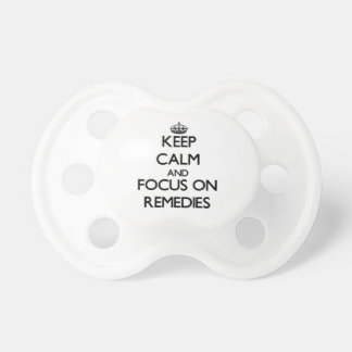 Keep Calm and focus on Remedies Baby Pacifiers