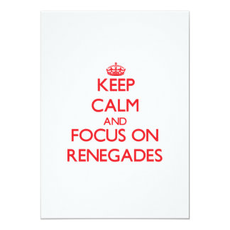 Keep Calm and focus on Renegades 5x7 Paper Invitation Card