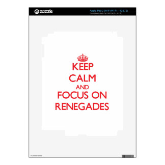 Keep Calm and focus on Renegades Decal For iPad 3
