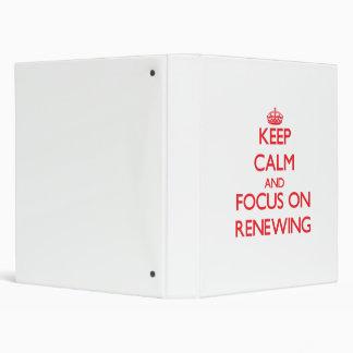 Keep Calm and focus on Renewing Binder