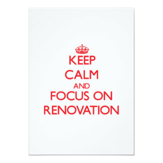 "Keep Calm and focus on Renovation 5"" X 7"" Invitation Card"