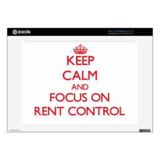 Keep Calm and focus on Rent Control Acer Chromebook Skin