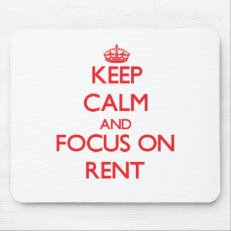 Keep Calm and focus on Rent Mouse Pads