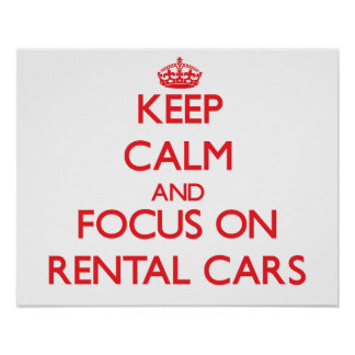 Keep Calm and focus on Rental Cars Poster