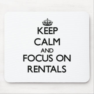 Keep Calm and focus on Rentals Mouse Pad