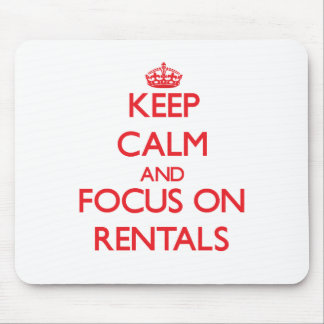 Keep Calm and focus on Rentals Mousepads