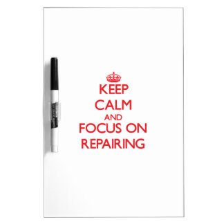 Keep Calm and focus on Repairing Dry-Erase Whiteboard