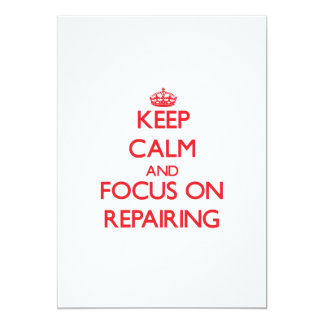 Keep Calm and focus on Repairing 5x7 Paper Invitation Card
