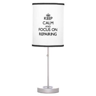 Keep Calm and focus on Repairing Desk Lamp