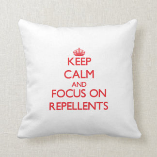 Keep Calm and focus on Repellents Throw Pillows