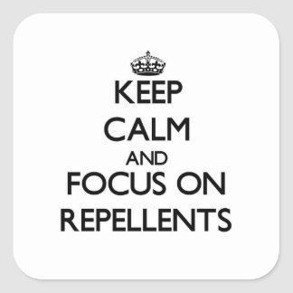 Keep Calm and focus on Repellents Stickers