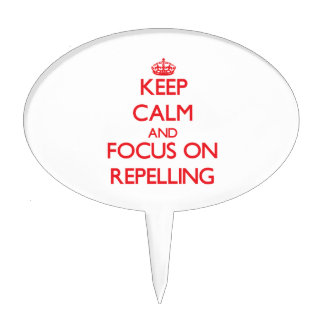 Keep Calm and focus on Repelling Cake Topper