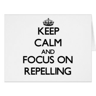 Keep Calm and focus on Repelling Card