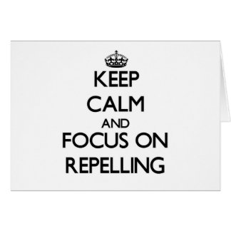 Keep Calm and focus on Repelling Greeting Card