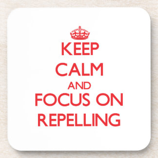 Keep Calm and focus on Repelling Coaster