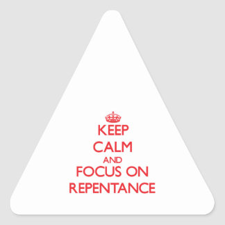 Keep Calm and focus on Repentance Triangle Sticker