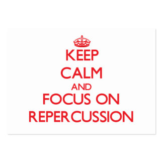 Keep Calm and focus on Repercussion Business Card Template