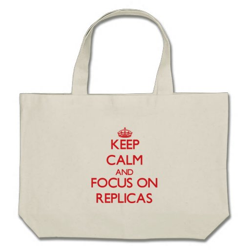 Keep Calm and focus on Replicas Canvas Bags