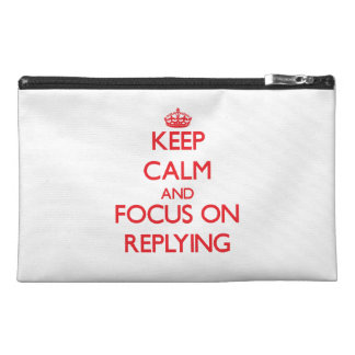 Keep Calm and focus on Replying Travel Accessory Bags