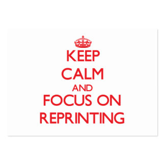 Keep Calm and focus on Reprinting Business Card Template