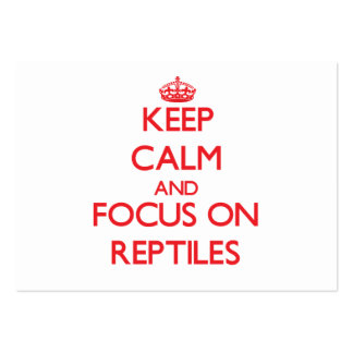 Keep Calm and focus on Reptiles Business Card Templates