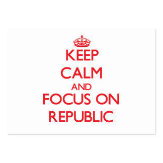 Keep Calm and focus on Republic Business Card Templates