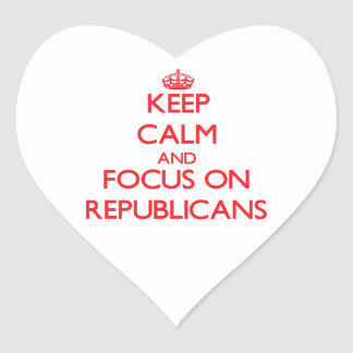 Keep Calm and focus on Republicans Heart Sticker