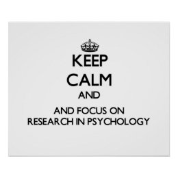 Keep calm and focus on Research In Psychology Poster