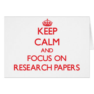 Keep Calm and focus on Research Papers Greeting Card