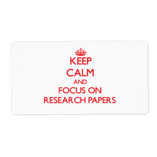 Keep Calm and focus on Research Papers Shipping Label