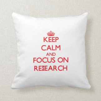 Keep Calm and focus on Research Pillows