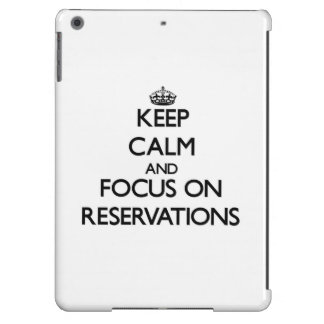 Keep Calm and focus on Reservations iPad Air Cover