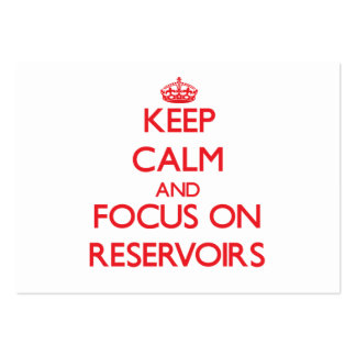 Keep Calm and focus on Reservoirs Business Cards