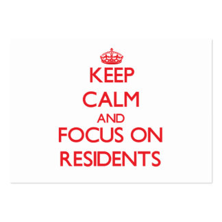 Keep Calm and focus on Residents Business Card