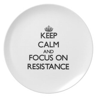 Keep Calm and focus on Resistance Dinner Plates
