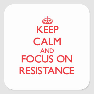 Keep Calm and focus on Resistance Stickers