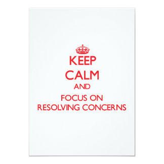 Keep Calm and focus on Resolving Concerns 5x7 Paper Invitation Card