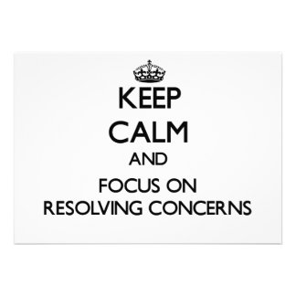 Keep Calm and focus on Resolving Concerns Custom Announcements