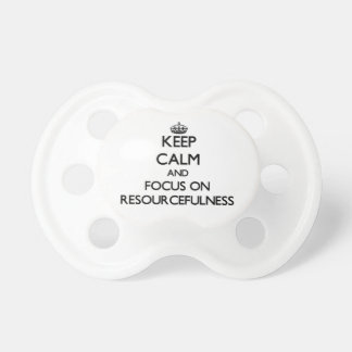 Keep Calm and focus on Resourcefulness Baby Pacifier