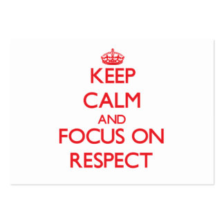 Keep Calm and focus on Respect Business Cards