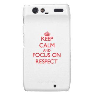 Keep Calm and focus on Respect Motorola Droid RAZR Cases