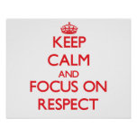 Keep Calm and focus on Respect Poster