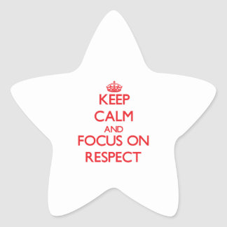 Keep Calm and focus on Respect Stickers