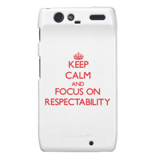 Keep Calm and focus on Respectability Droid RAZR Case
