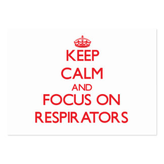 Keep Calm and focus on Respirators Large Business Cards (Pack Of 100)