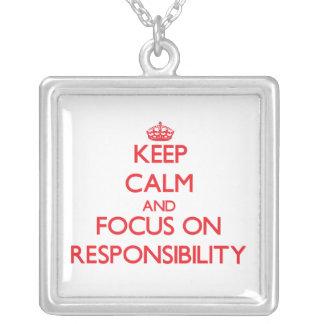 Keep Calm and focus on Responsibility Custom Necklace