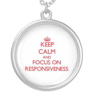 Keep Calm and focus on Responsiveness Personalized Necklace