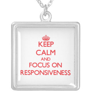 Keep Calm and focus on Responsiveness Jewelry