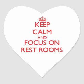 Keep Calm and focus on Rest Rooms Heart Stickers